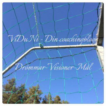 Drömmar – Visioner – Mål